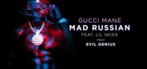 Gucci Mane - Mad Russian feat. Lil Skies